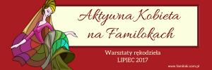 Warsztaty rękodzieła LIPIEC 2017